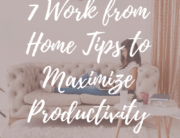 7 Work From Home Tips to Maximize Productivity