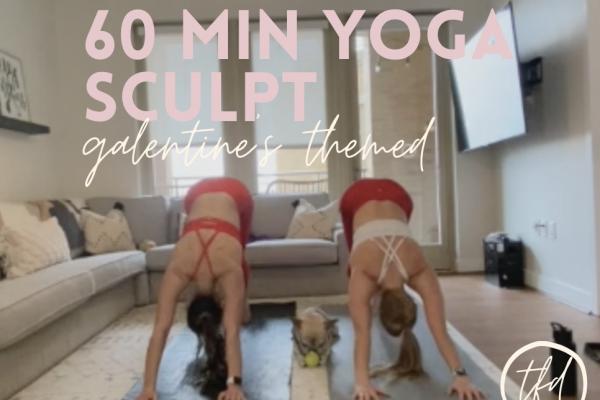 60 Min Galentine's Yoga Sculpt